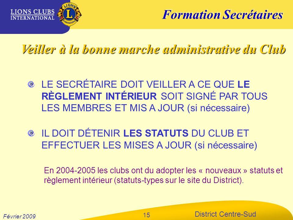 Veiller à la bonne marche administrative du Club