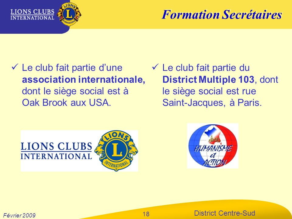 Le club fait partie d'une association internationale, dont le siège social est à Oak Brook aux USA.