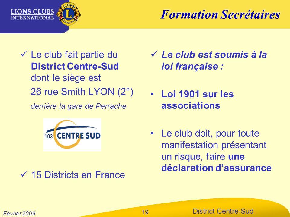 Le club fait partie du District Centre-Sud dont le siège est