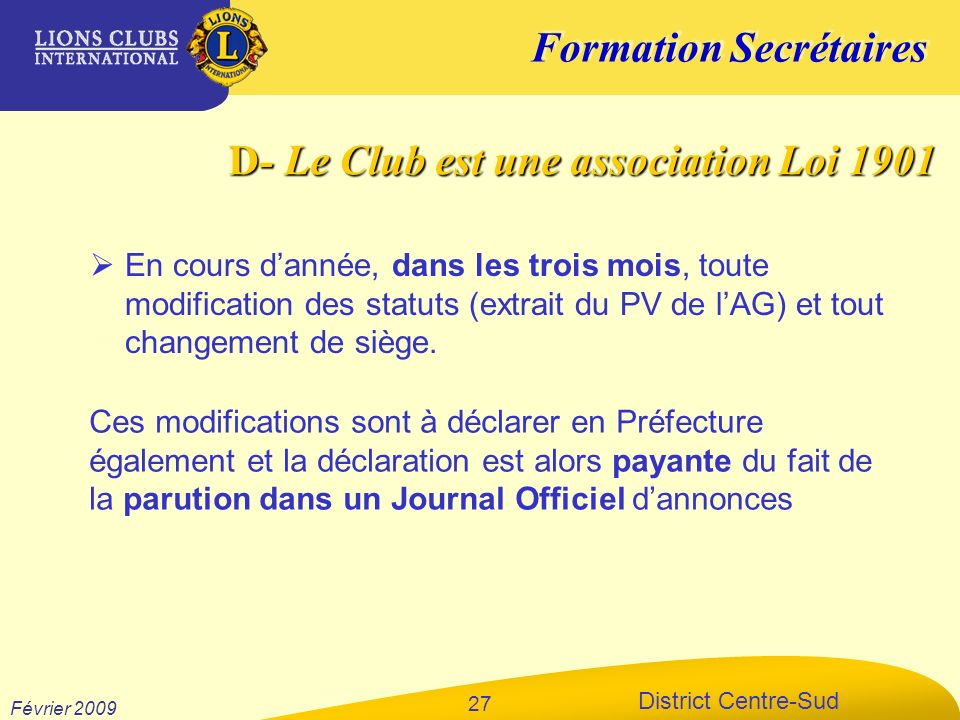D- Le Club est une association Loi 1901