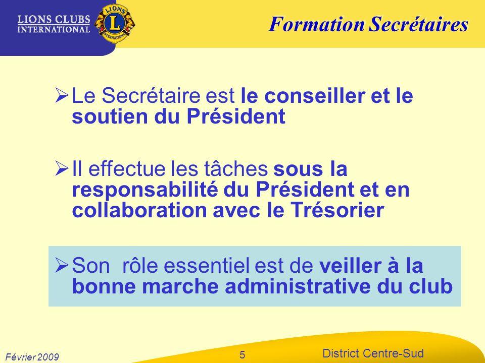 Le Secrétaire est le conseiller et le soutien du Président