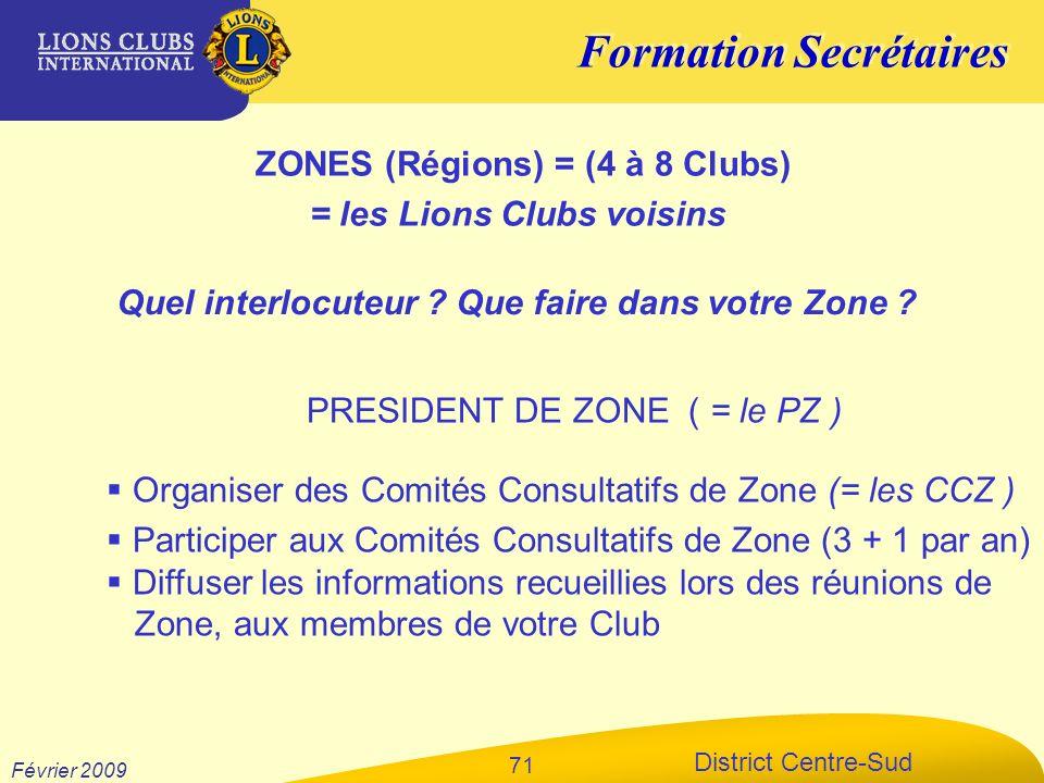 ZONES (Régions) = (4 à 8 Clubs) = les Lions Clubs voisins