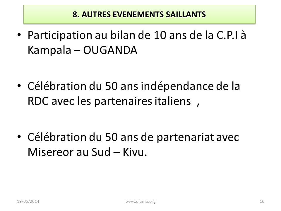 8. AUTRES EVENEMENTS SAILLANTS