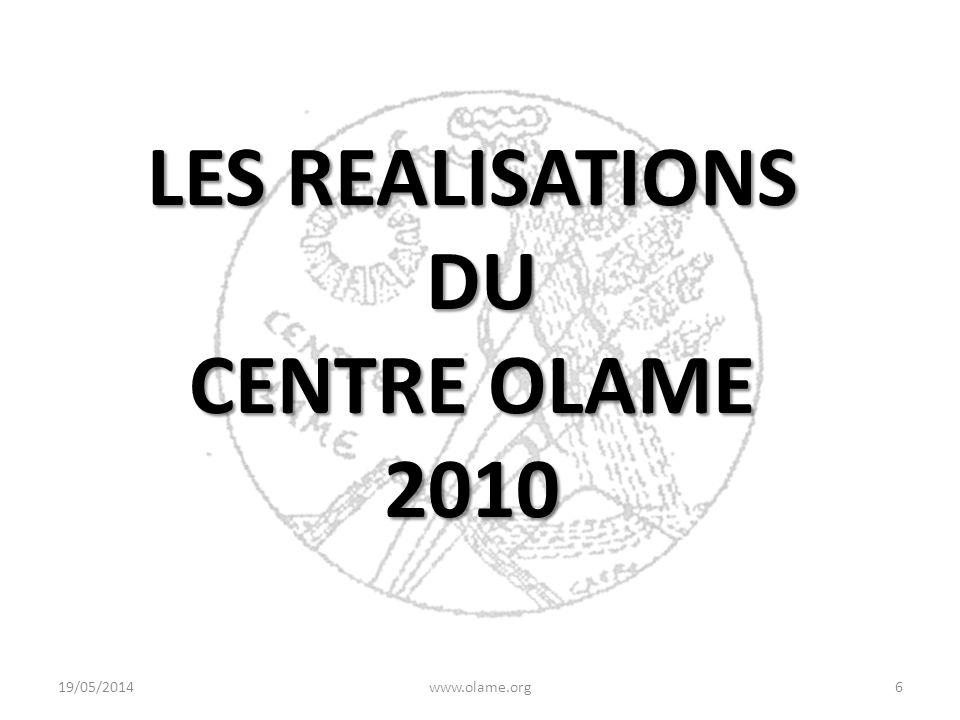 LES REALISATIONS DU CENTRE OLAME 2010