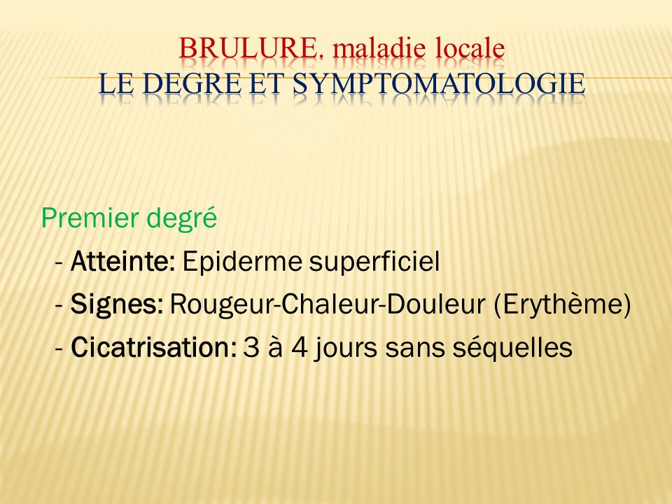 Brulure. maladie locale LE DEGRE ET SYMPTOMATOLOGIE