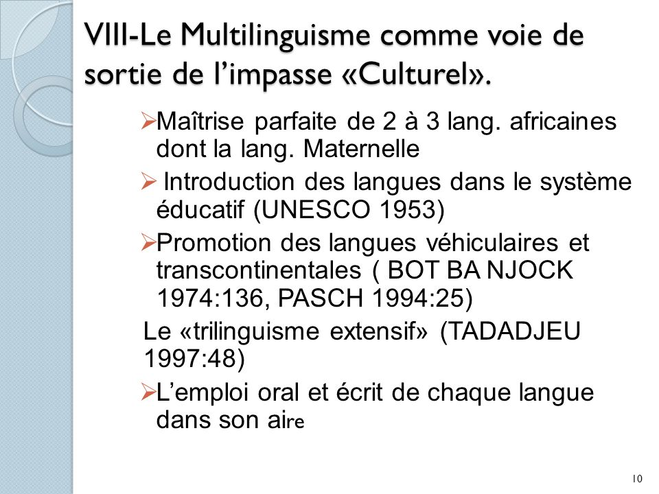 VIII-Le Multilinguisme comme voie de sortie de l'impasse «Culturel».