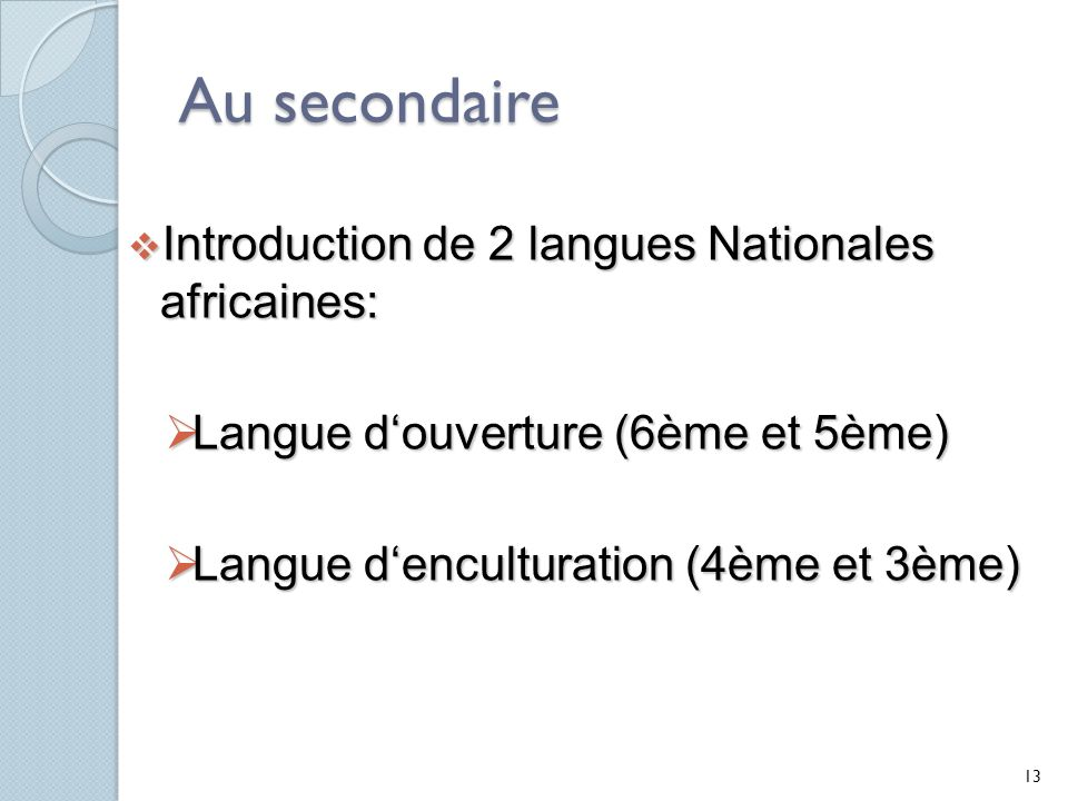 Au secondaire Introduction de 2 langues Nationales africaines: