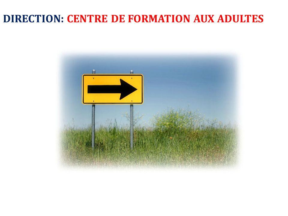 DIRECTION: CENTRE DE FORMATION AUX ADULTES