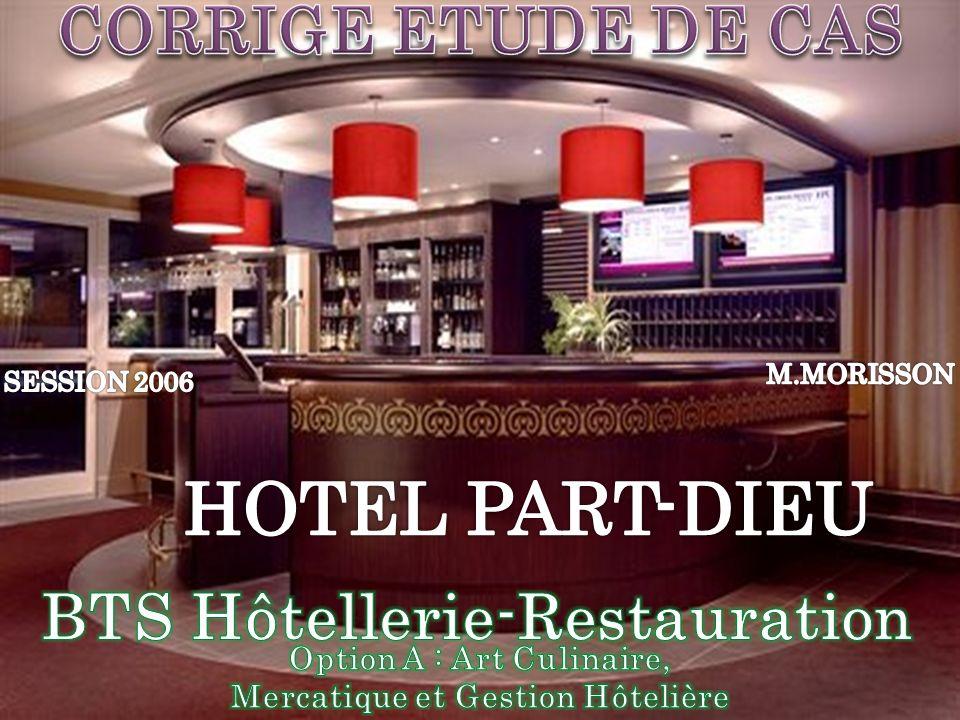 HOTEL PART-DIEU CORRIGE ETUDE DE CAS BTS Hôtellerie-Restauration