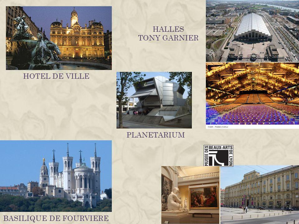 HALLES TONY GARNIER HOTEL DE VILLE PLANETARIUM BASILIQUE DE FOURVIERE