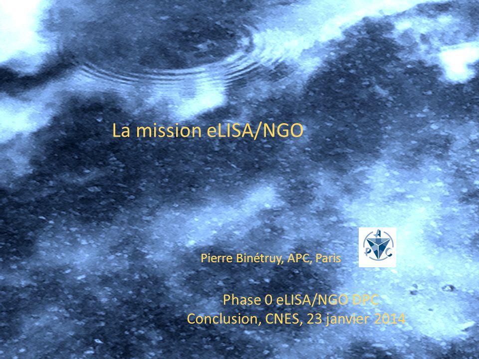 La mission eLISA/NGO Phase 0 eLISA/NGO DPC