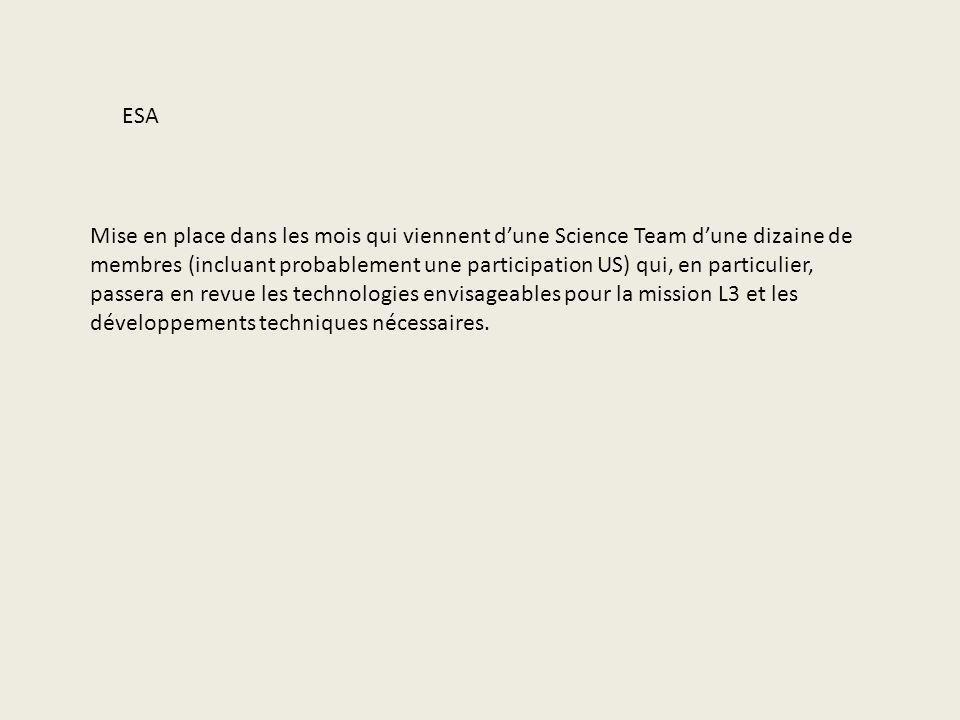ESA Mise en place dans les mois qui viennent d'une Science Team d'une dizaine de.