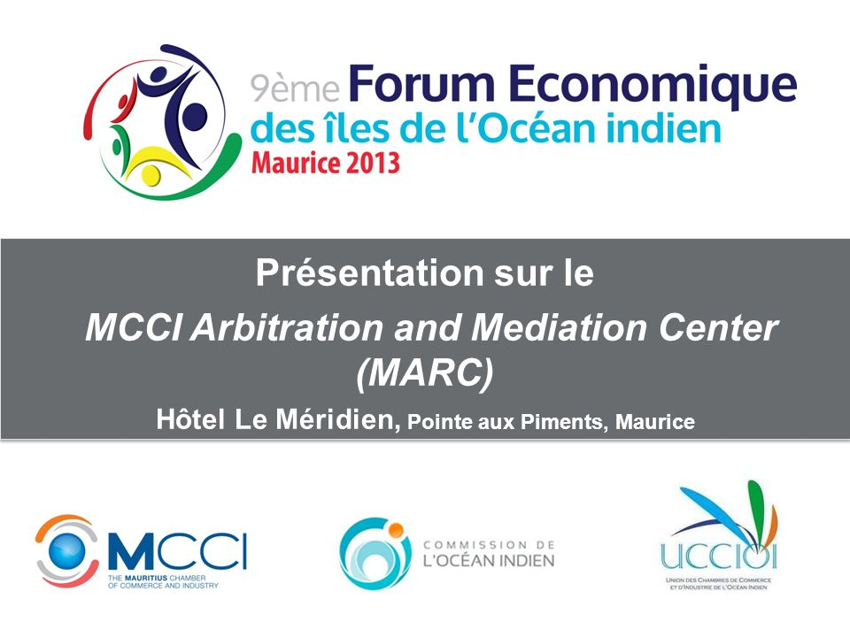 Présentation sur le MCCI Arbitration and Mediation Center (MARC)