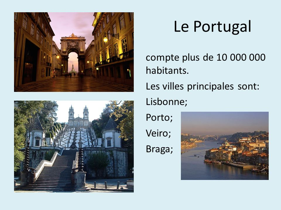 Le Portugal compte plus de 10 000 000 habitants.