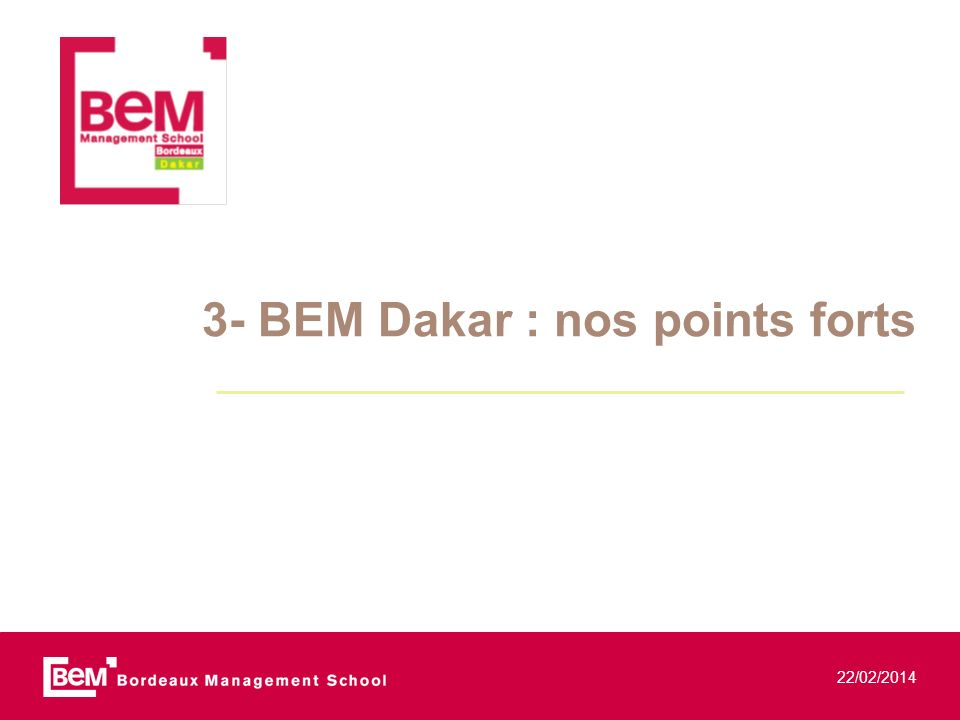 3- BEM Dakar : nos points forts