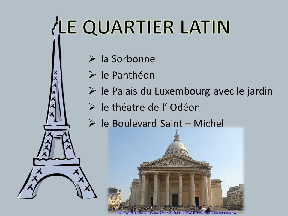 LE QUARTIER LATIN la Sorbonne le Panthéon