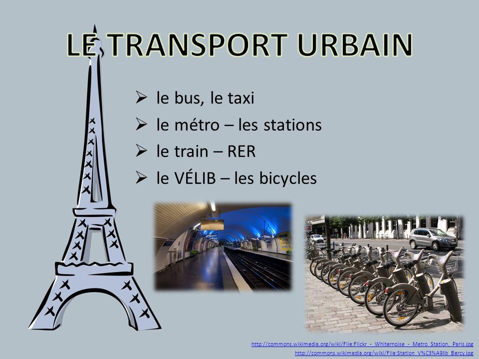 LE TRANSPORT URBAIN le bus, le taxi le métro – les stations