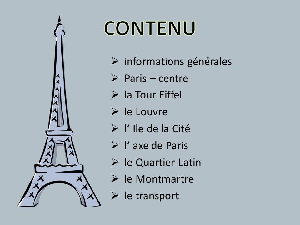 CONTENU informations générales Paris – centre la Tour Eiffel le Louvre