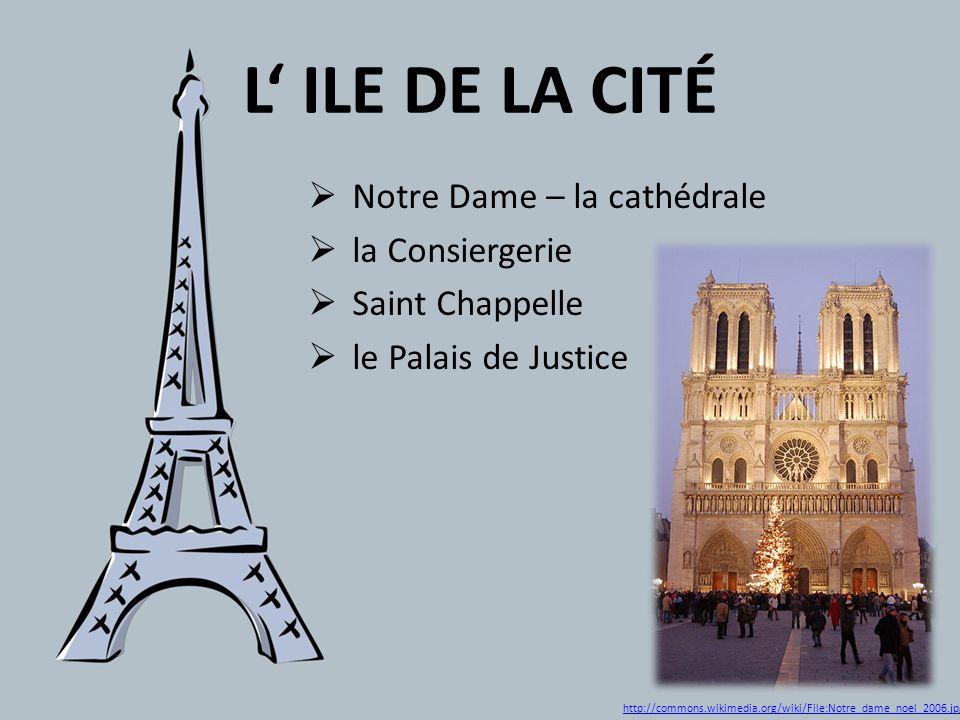 L' ILE DE LA CITÉ Notre Dame – la cathédrale la Consiergerie
