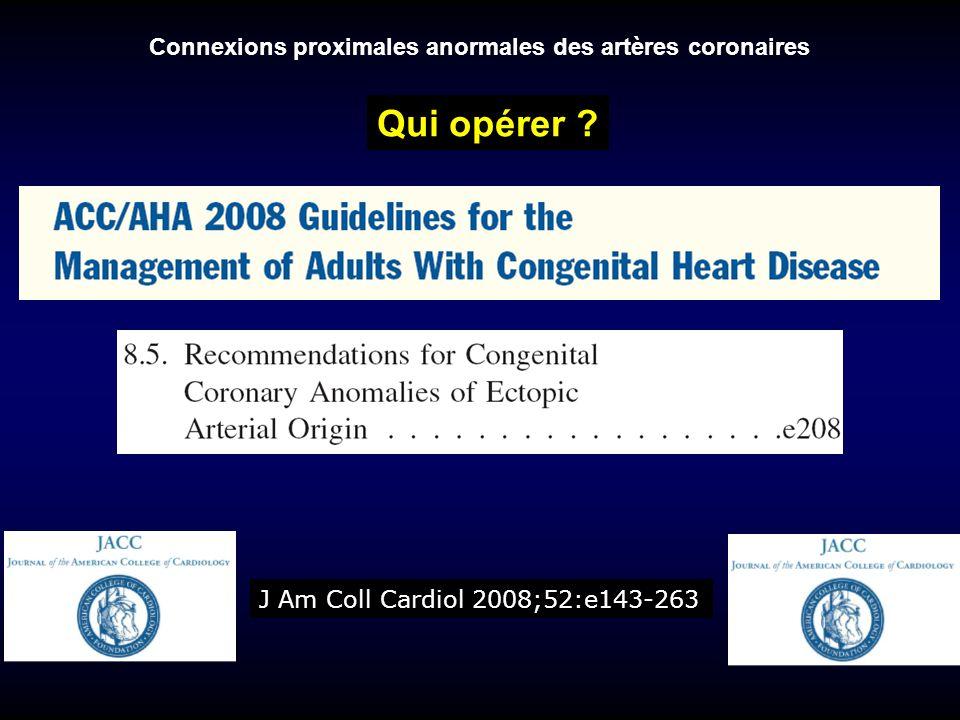 Qui opérer Connexions proximales anormales des artères coronaires