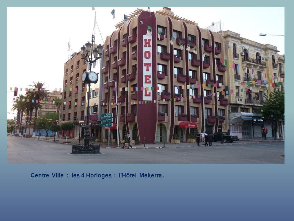 Centre Ville : les 4 Horloges : l'Hôtel Mekerra .