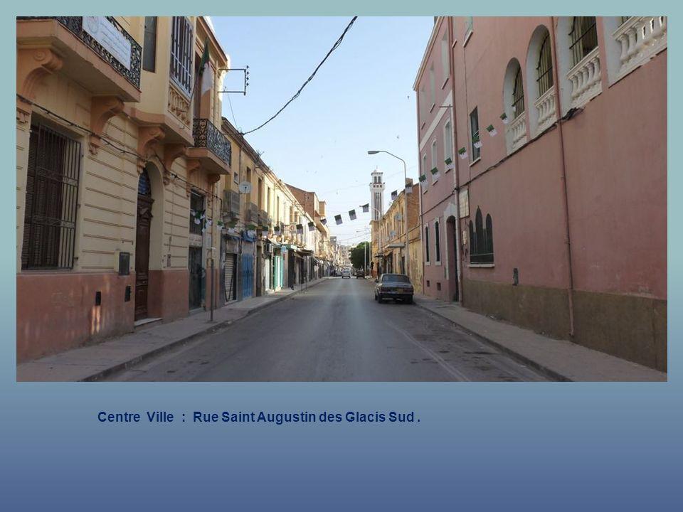 Centre Ville : Rue Saint Augustin des Glacis Sud .