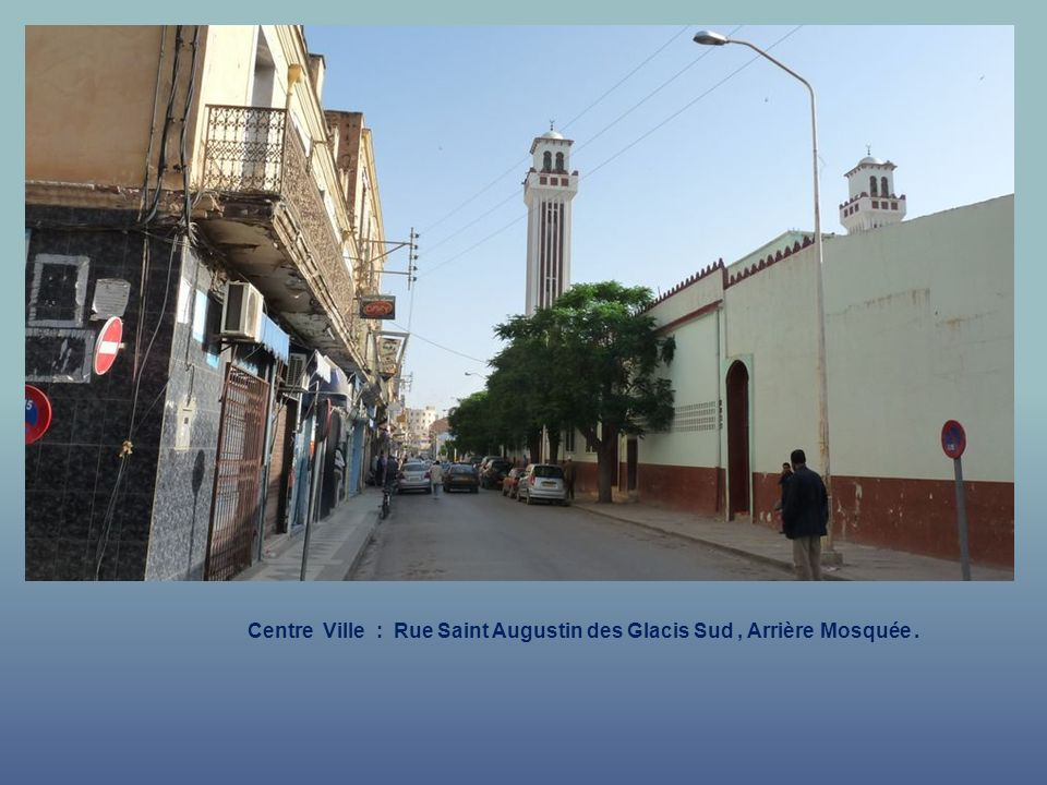 Centre Ville : Rue Saint Augustin des Glacis Sud , Arrière Mosquée .