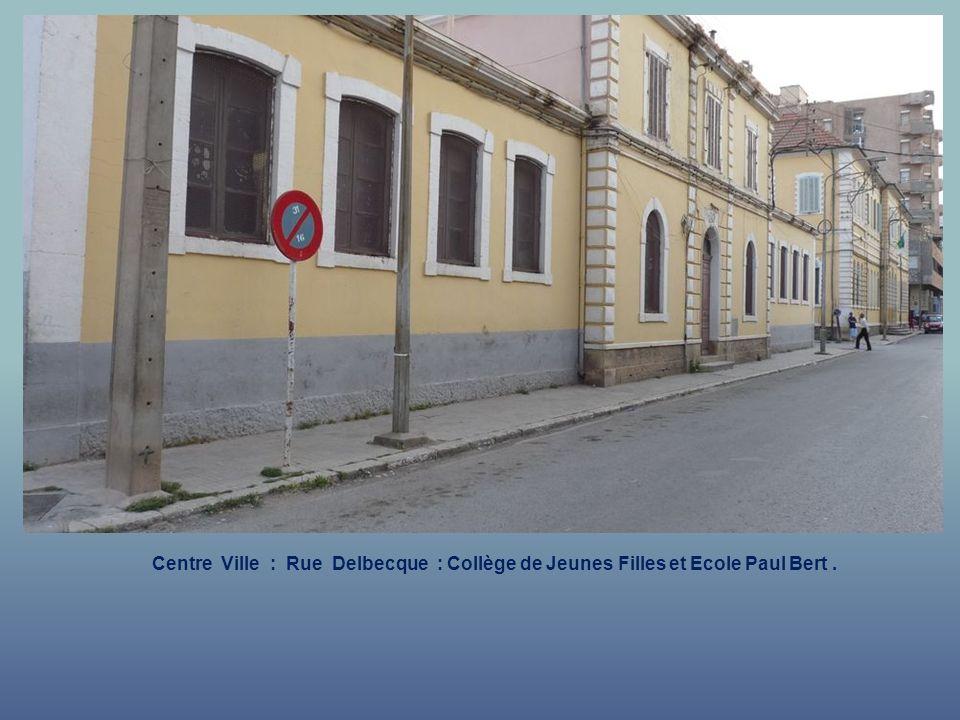 Centre Ville : Rue Delbecque : Collège de Jeunes Filles et Ecole Paul Bert .