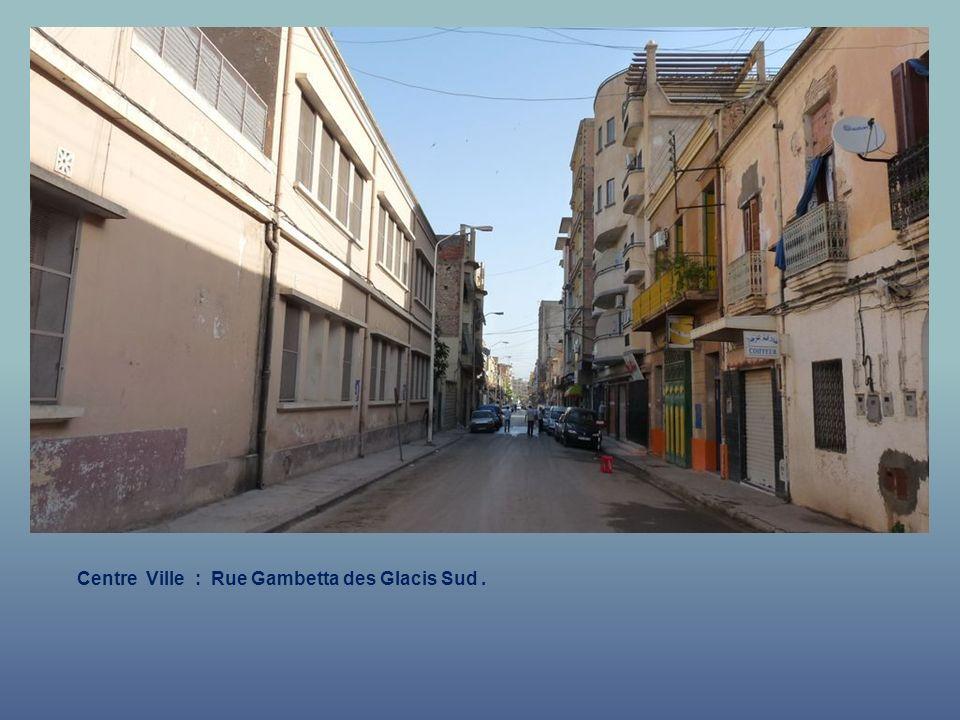 Centre Ville : Rue Gambetta des Glacis Sud .