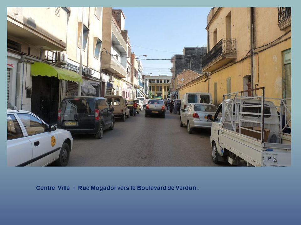 Centre Ville : Rue Mogador vers le Boulevard de Verdun .