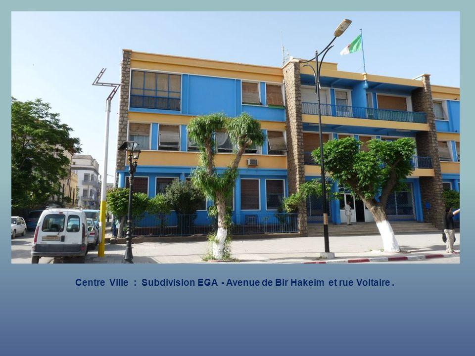 Centre Ville : Subdivision EGA - Avenue de Bir Hakeim et rue Voltaire .