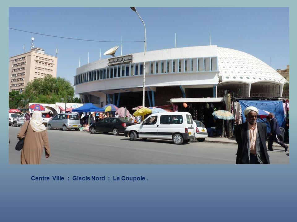 Centre Ville : Glacis Nord : La Coupole .
