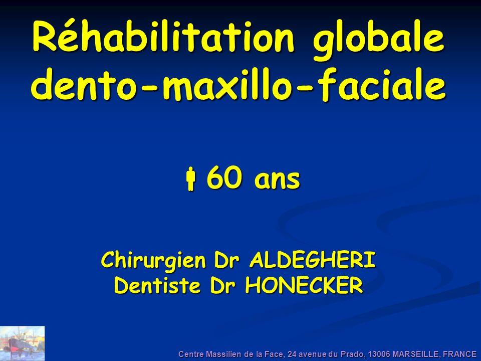 Réhabilitation globale dento-maxillo-faciale Chirurgien Dr ALDEGHERI