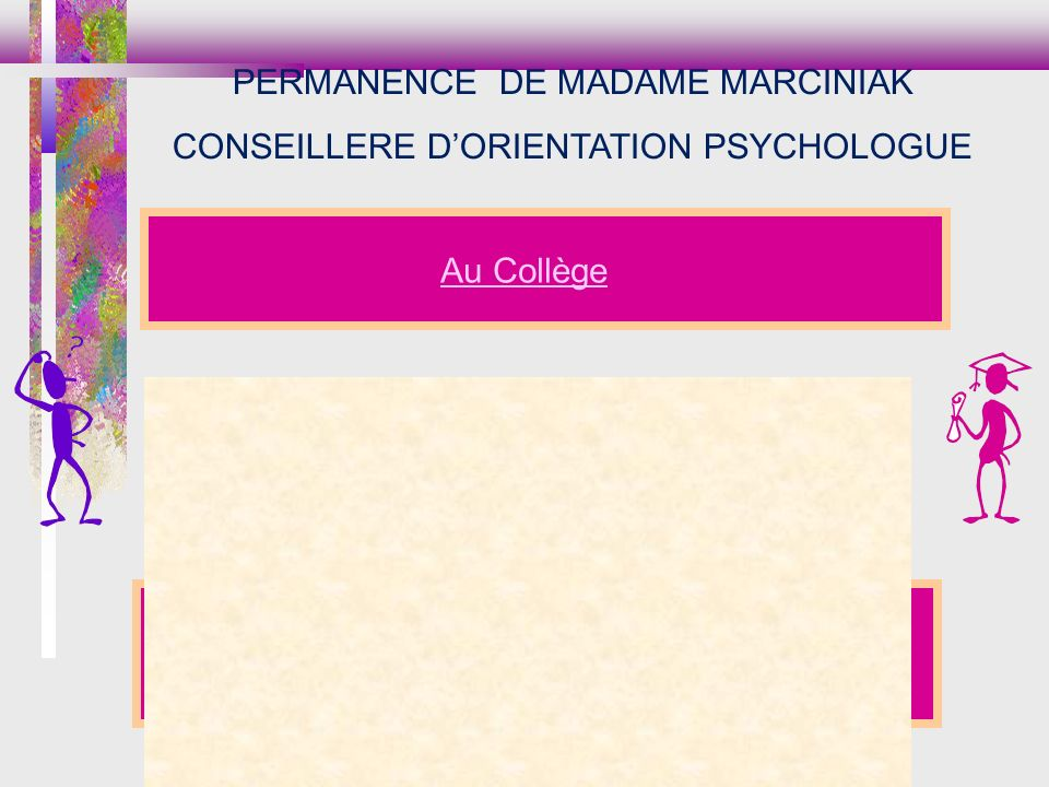 PERMANENCE DE MADAME MARCINIAK CONSEILLERE D'ORIENTATION PSYCHOLOGUE