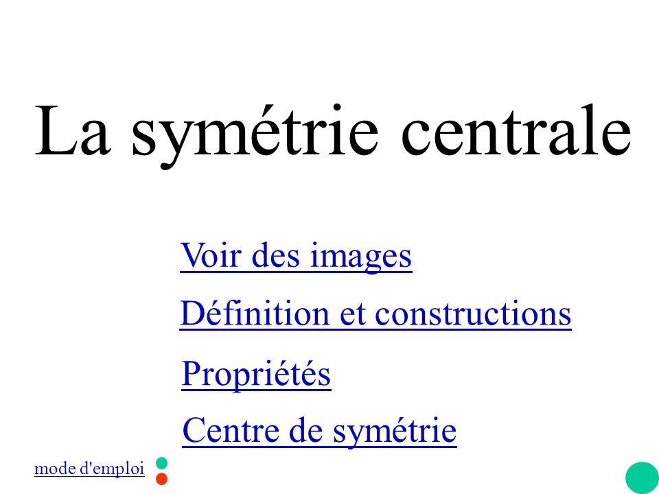 La symétrie centrale Voir des images Définition et constructions