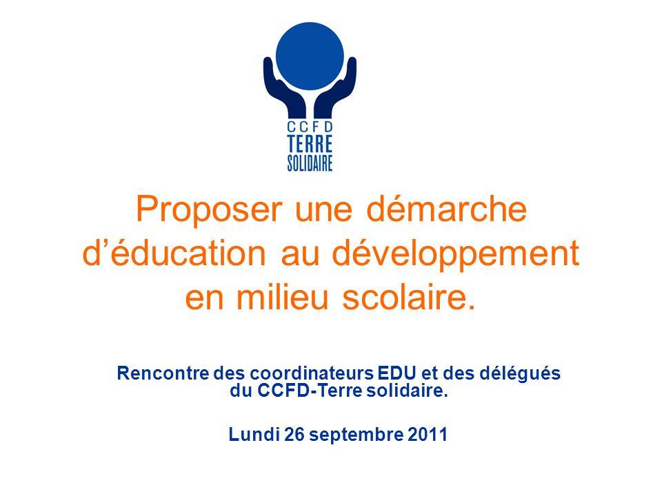 Proposer une démarche d'éducation au développement en milieu scolaire.