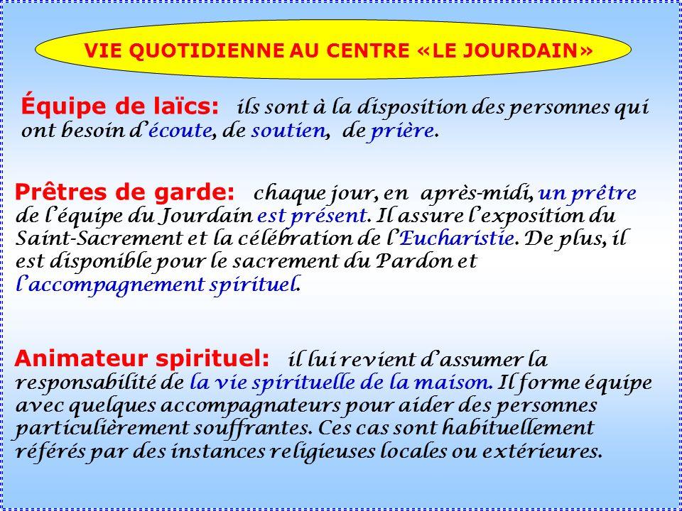 VIE QUOTIDIENNE AU CENTRE «LE JOURDAIN»