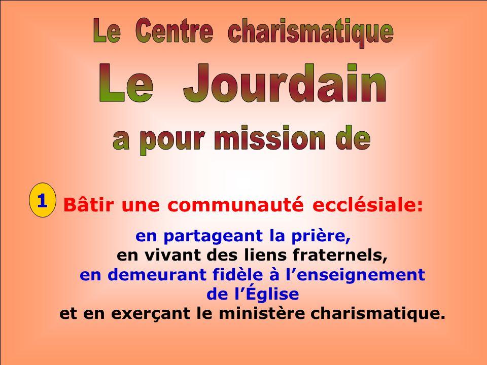 Le Centre charismatique Bâtir une communauté ecclésiale: