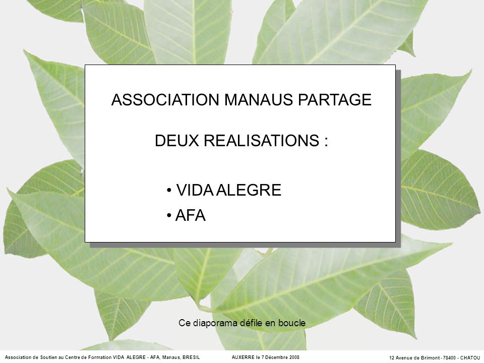 ASSOCIATION MANAUS PARTAGE DEUX REALISATIONS :