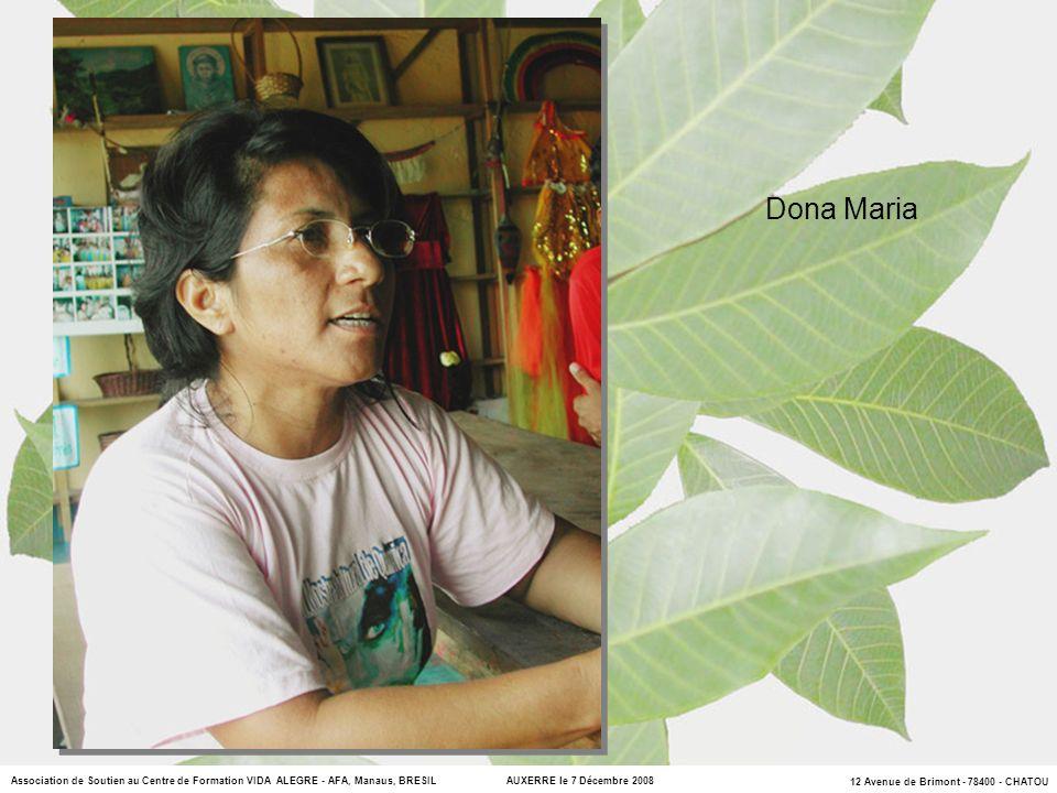 Dona Maria Association de Soutien au Centre de Formation VIDA ALEGRE - AFA, Manaus, BRESIL AUXERRE le 7 Décembre 2008.