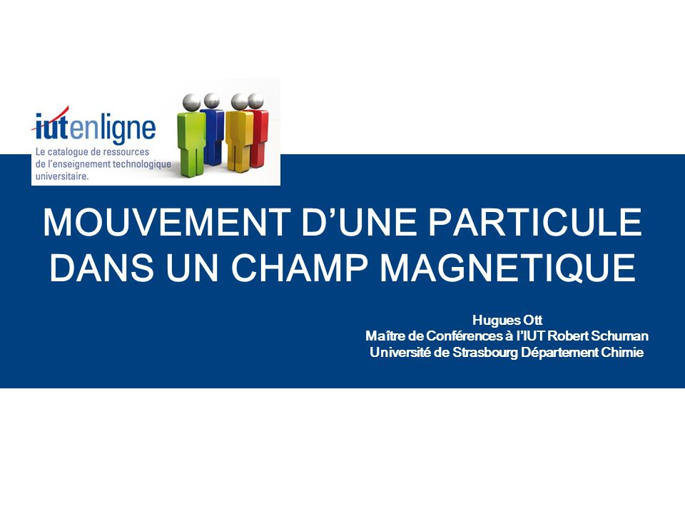 MOUVEMENT D'UNE PARTICULE DANS UN CHAMP MAGNETIQUE