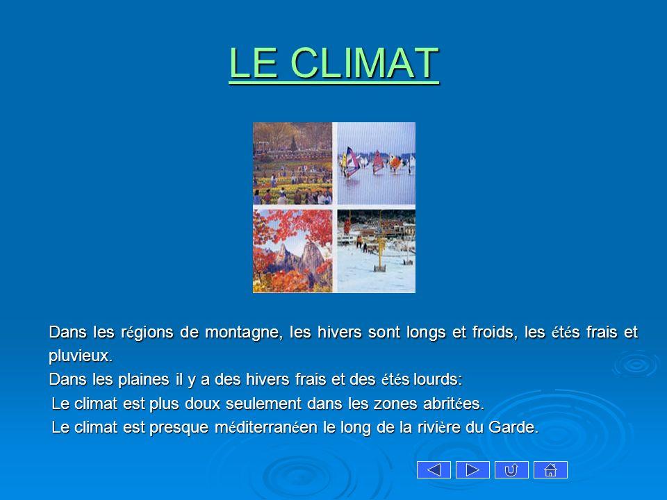 LE CLIMAT Dans les régions de montagne, les hivers sont longs et froids, les étés frais et pluvieux.