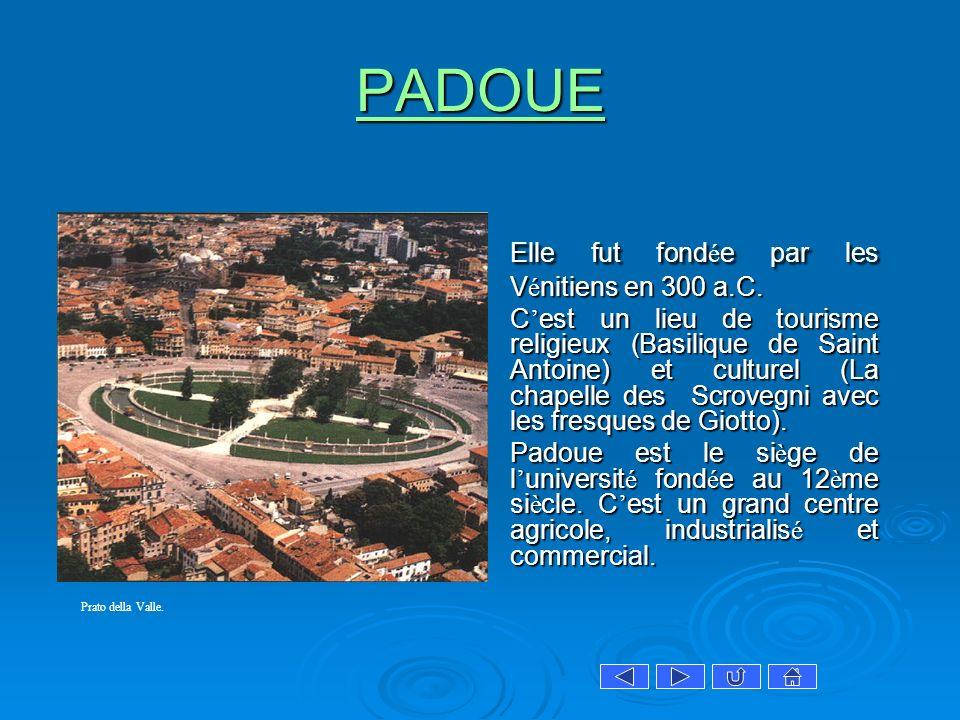 Elle fut fondée par les Vénitiens en 300 a.C.