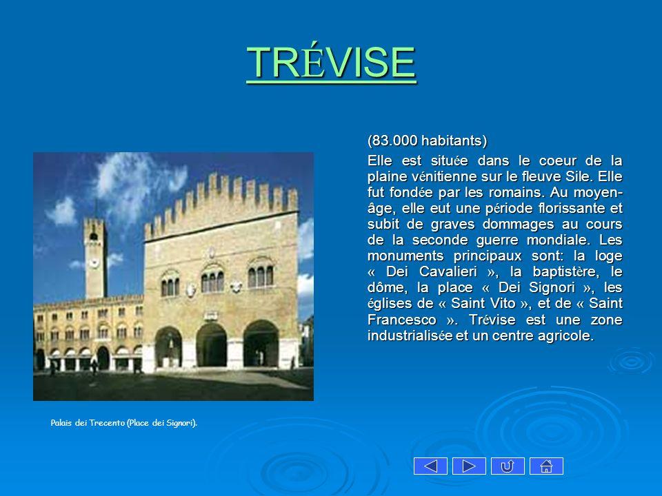 TRÉVISE (83.000 habitants)