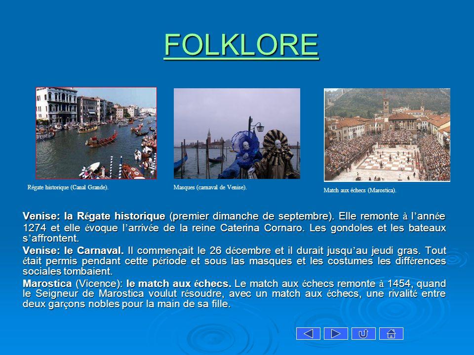 FOLKLORE Régate historique (Canal Grande). Masques (carnaval de Venise). Match aux échecs (Marostica).