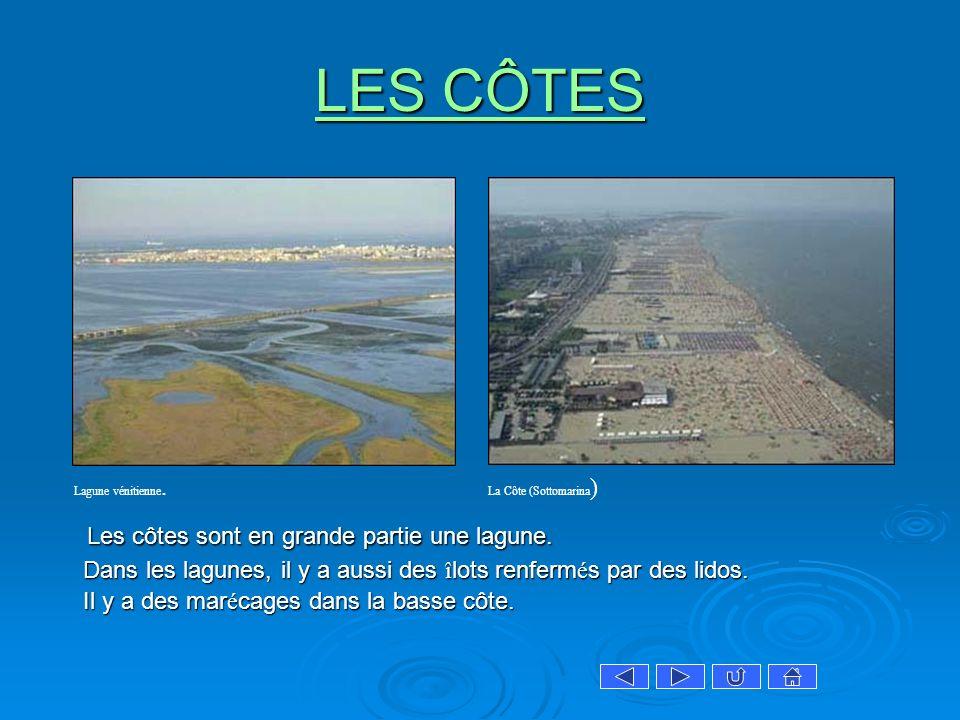 LES CÔTES Les côtes sont en grande partie une lagune.