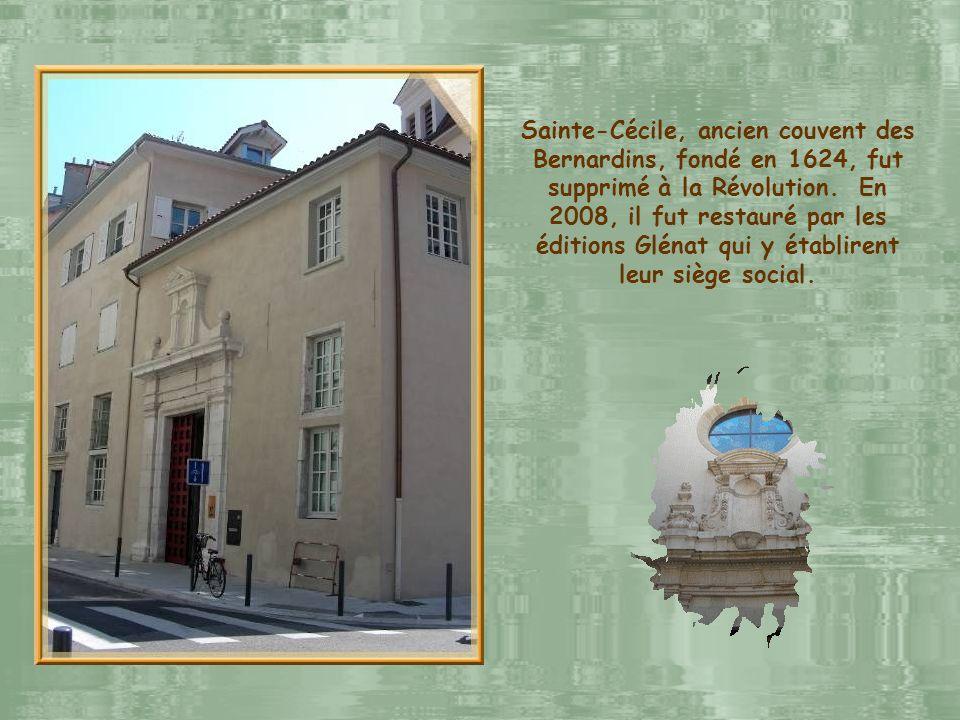 Sainte-Cécile, ancien couvent des Bernardins, fondé en 1624, fut supprimé à la Révolution.