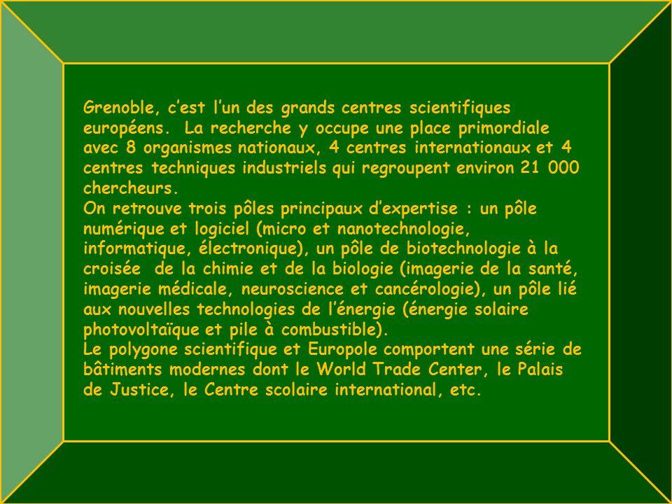 Grenoble, c'est l'un des grands centres scientifiques européens