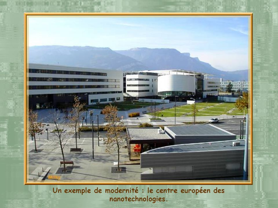 Un exemple de modernité : le centre européen des nanotechnologies.