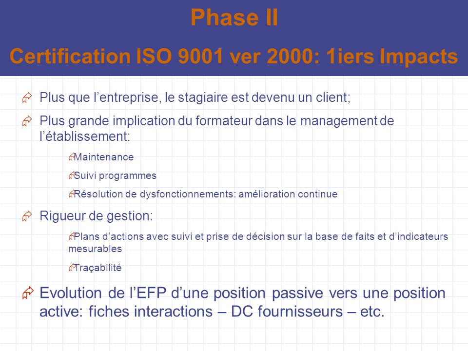 Certification ISO 9001 ver 2000: 1iers Impacts